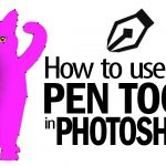 How to use Photoshop pen tool